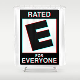 Rated E for Everyone Shower Curtain