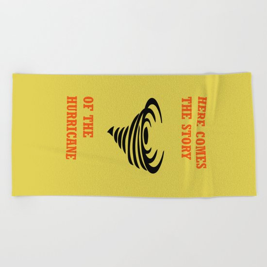 Here comes the story of the hurricane Beach Towel