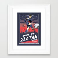 zlatan Framed Art Prints featuring Zlatan Ibrahimovic - Dare To Zlatan by KieranCarrollDesign