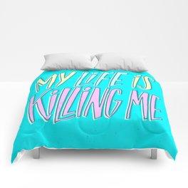 My Life Is Killing Me Comforters