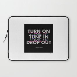 Turn On, Tune In, Drop Out [Black] Laptop Sleeve