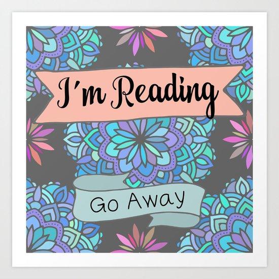 I'm Reading, Go Away by erinthebookdragon