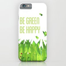 Be green, be happy iPhone 6s Slim Case