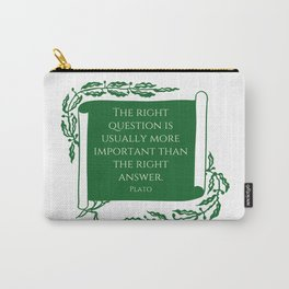 The rights questions. A quote by Plato Carry-All Pouch