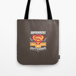 Superheroes are Born in September Tote Bag