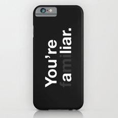 Liar Slim Case iPhone 6s