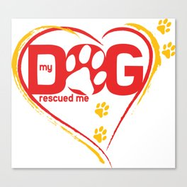 My Dog Rescue Love Canvas Print
