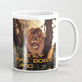 Season of the Big Cat - Mad Dogs and Lions Coffee Mug