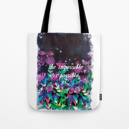 The Impossible is Possible Tote Bag