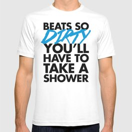 Beats So Dirty Music Quote T-shirt