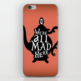 """""""We're all MAD here"""" - Alice in Wonderland - Teapot - 'Mad Hatter Melon' iPhone Skin"""