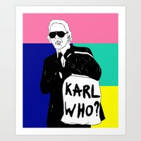 karl lagerfeld Art Prints featuring KARL WHO by TEN-iD