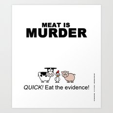 MEAT IS (tasty) MURDER Art Print