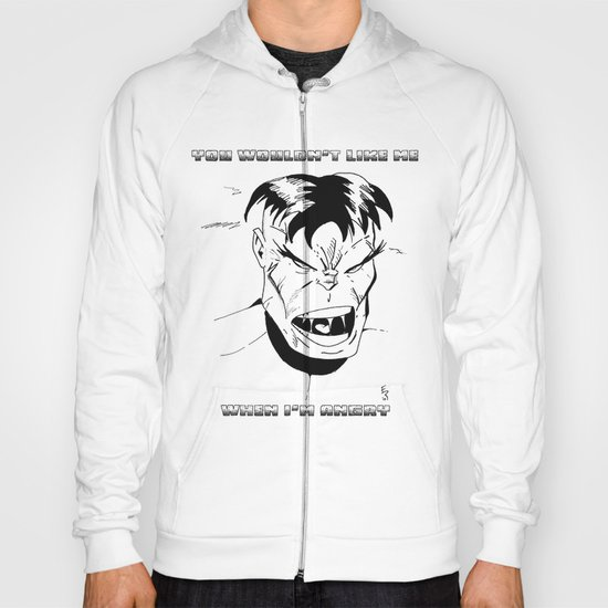 Hulk - You Wouldn't Like Me When I'm Angry - 2012 Hoody