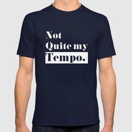 Not Quite my Tempo - Black T-shirt