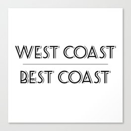 West Coast Best Coast Canvas Print