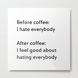 before coffee/after coffee Metal Print