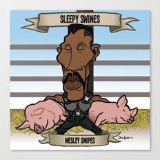 Sleepy Swines (Wesley Snipes) Canvas Print