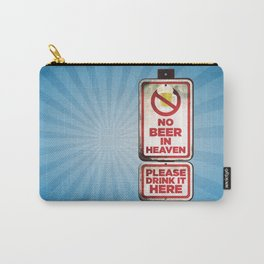 No Beer in Heaven Carry-All Pouch