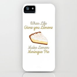 When Life Gives You Lemons, Make Lemon Meringue Pie iPhone Case