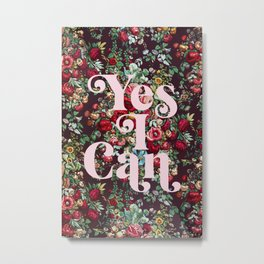 Yes I Can Metal Print