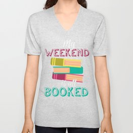 My Weekend is all Booked Unisex V-Neck