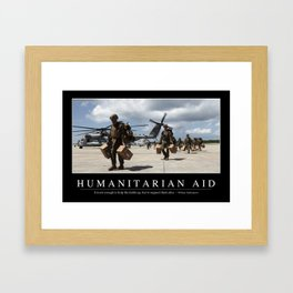 Humanitarian Aid: Inspirational Quote and Motivational Poster Framed Art Print