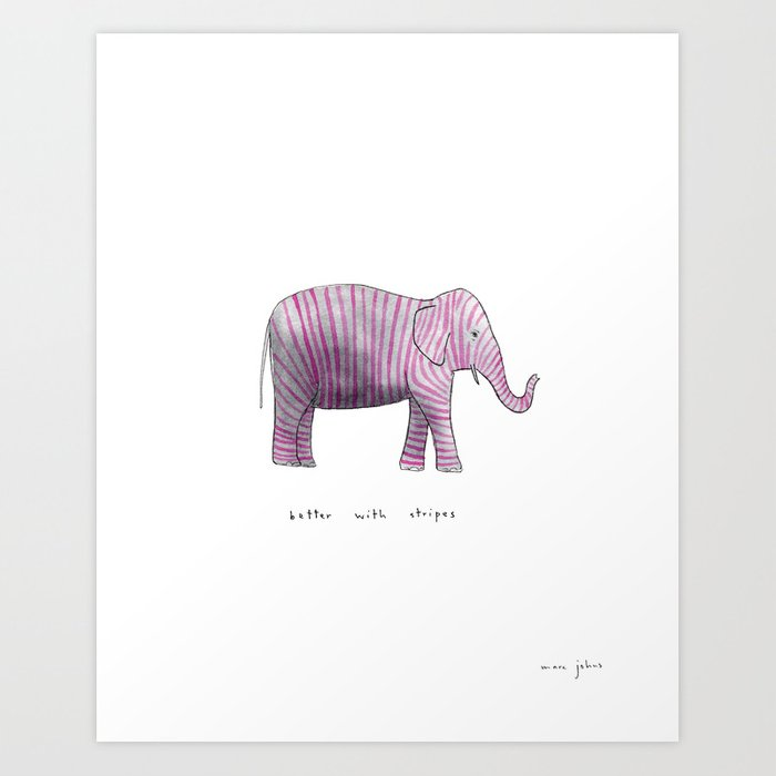 better with stripes Art Print