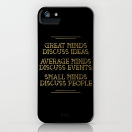Great Minds iPhone Case