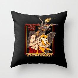 Everybody Loves Cat Even Satan Throw Pillow