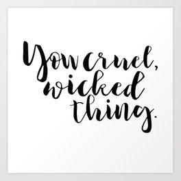You cruel wicked thing. - Rhysand Art Print