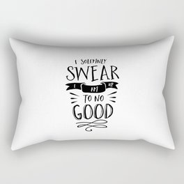 I Solemnly Swear I Am Up to No Good black and white modern typography poster wall canvas home decor Rectangular Pillow