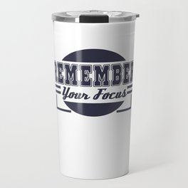Motivational Focus Tshirt Design Remember your Focus Travel Mug