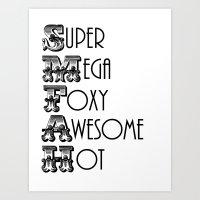 Super Mega Foxy Awesome Hot Art Print