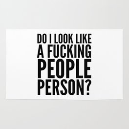 DO I LOOK LIKE A FUCKING PEOPLE PERSON? Rug
