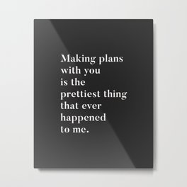 Making plans with you Metal Print