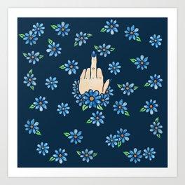 Middle Finger Up Blue Flowers Art Print