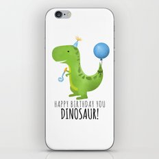 Happy Birthday You Dinosaur! iPhone & iPod Skin