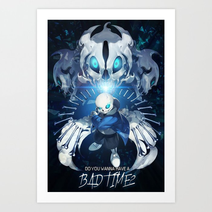 Undertale Sans Poster Do You Wanna Have A Bad Time Art