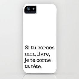 Si tu cornes mon livre... iPhone Case
