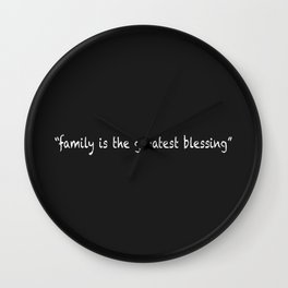Family Is The Greatest Blessing Wall Clock
