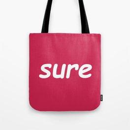 sure: pink Tote Bag