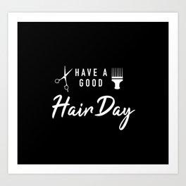 Have A Good Hair Day Art Print