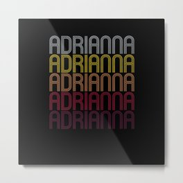 Adrianna Name Gift Personalized First Name Metal Print