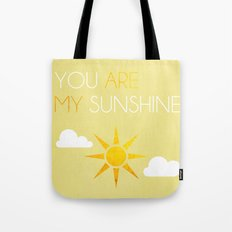 You Are My Sunshine; Tote Bag