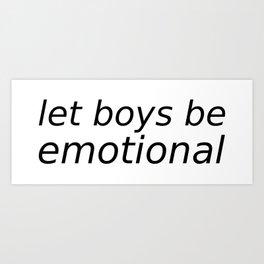 Let Boys be Emotional Art Print
