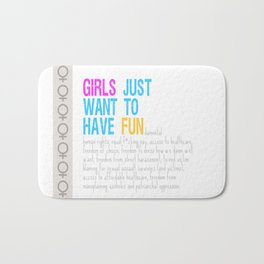 Girls Just Want To Have Fundamental Rights Bath Mat