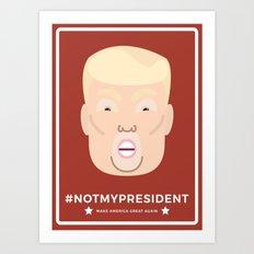 #NOTMYPRESIDENT Art Print