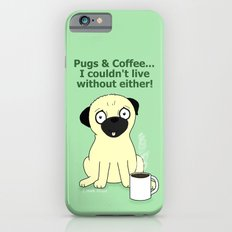 Pugs and Coffee iPhone 6 Slim Case