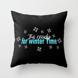 ready for winter time, snowflakes, winter, christmas Throw Pillow